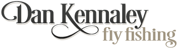 Dan Kennaley Fly Fishing